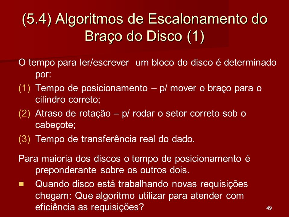(5.4) Algoritmos de Escalonamento do Braço do Disco (1)