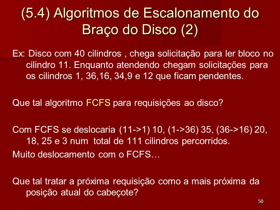 (5.4) Algoritmos de Escalonamento do Braço do Disco (2)