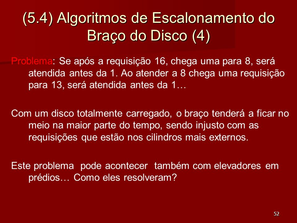 (5.4) Algoritmos de Escalonamento do Braço do Disco (4)