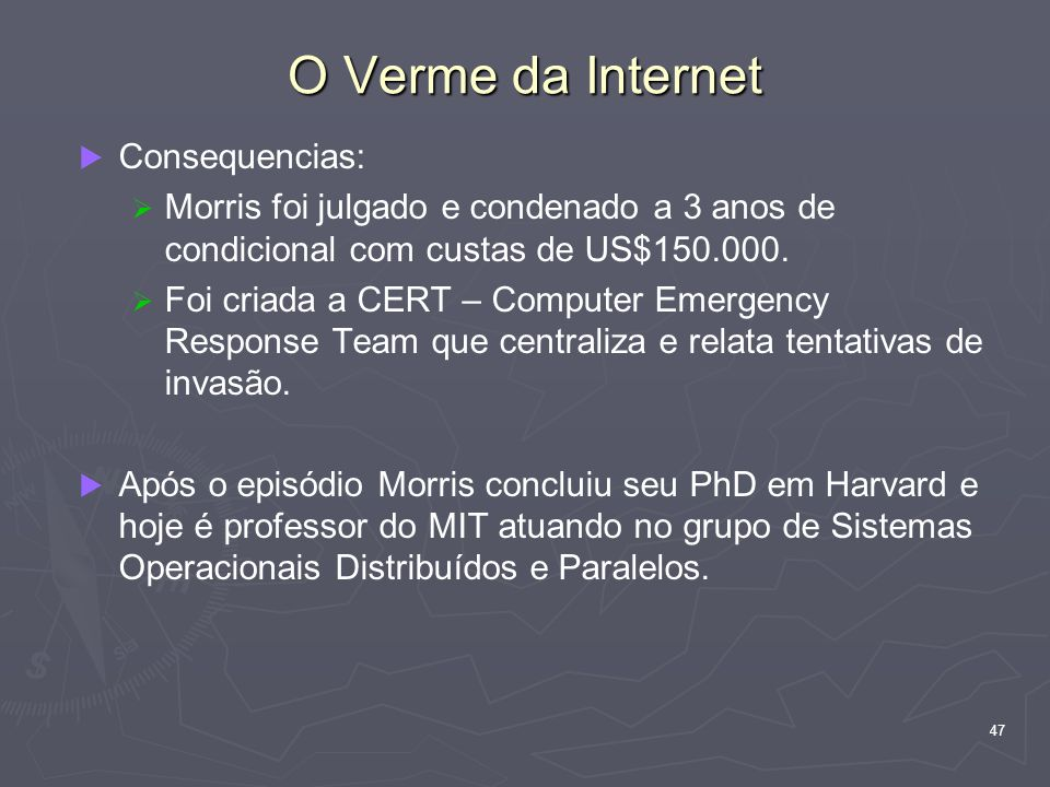 O Verme da Internet Consequencias: