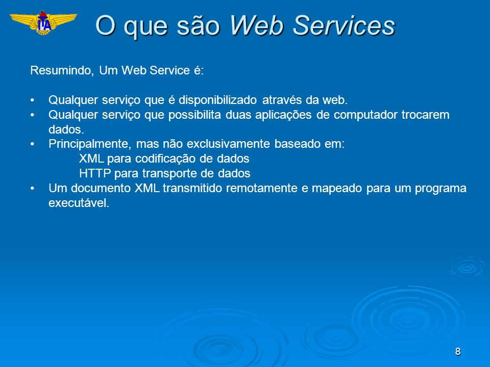 O que são Web Services Resumindo, Um Web Service é: