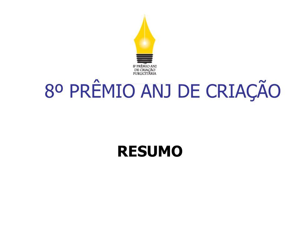 8º PRÊMIO ANJ DE CRIAÇÃO RESUMO