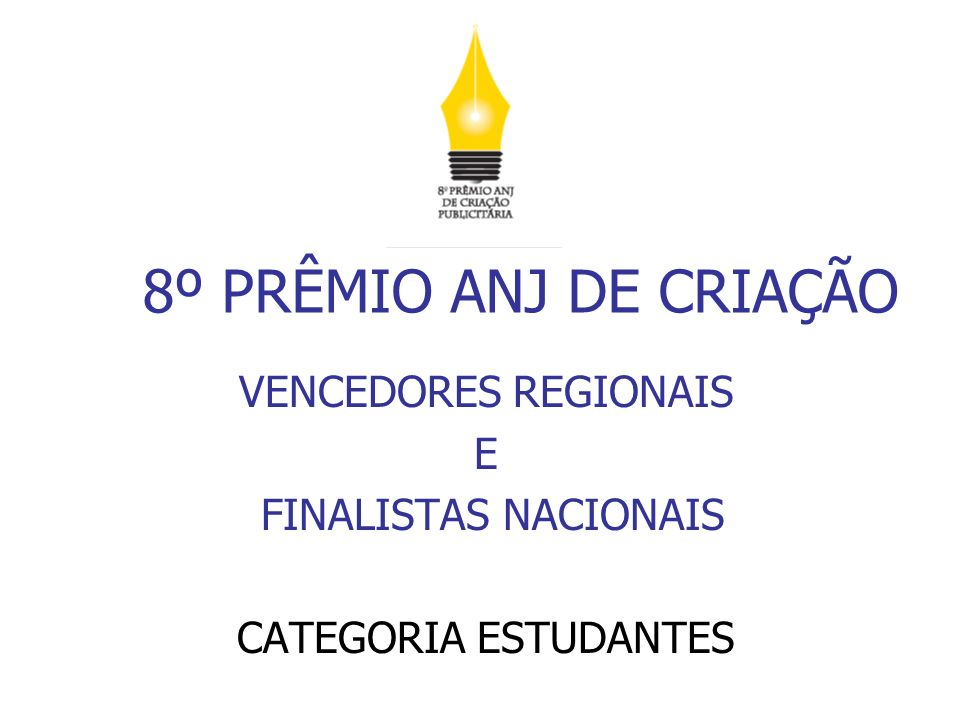 VENCEDORES REGIONAIS E FINALISTAS NACIONAIS CATEGORIA ESTUDANTES