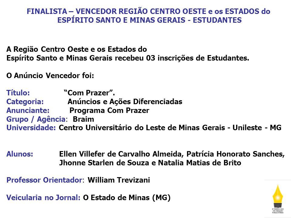 FINALISTA – VENCEDOR REGIÃO CENTRO OESTE e os ESTADOS do ESPÍRITO SANTO E MINAS GERAIS - ESTUDANTES
