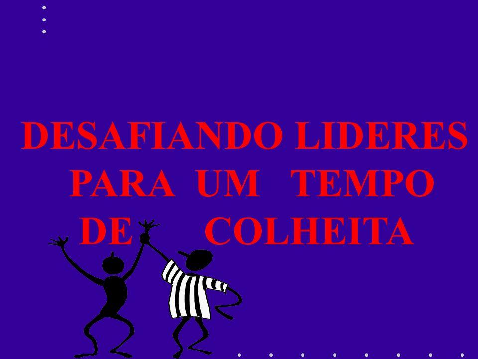 DESAFIANDO LIDERES PARA UM TEMPO DE COLHEITA