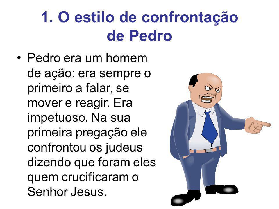 1. O estilo de confrontação de Pedro