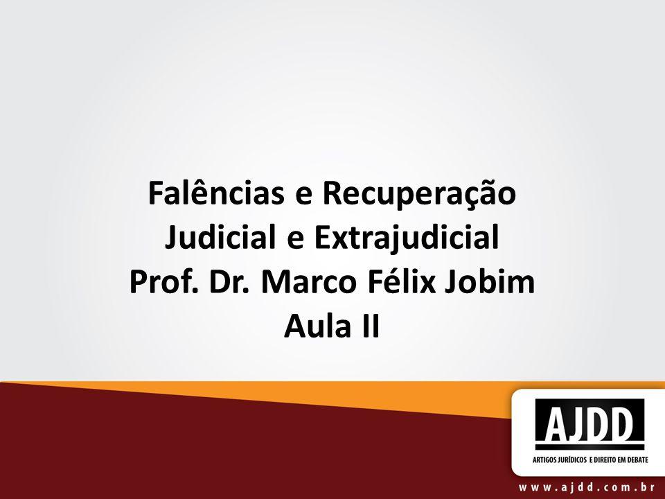 Falências e Recuperação Judicial e Extrajudicial Prof. Dr