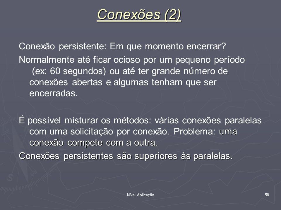 Conexões (2) Conexão persistente: Em que momento encerrar