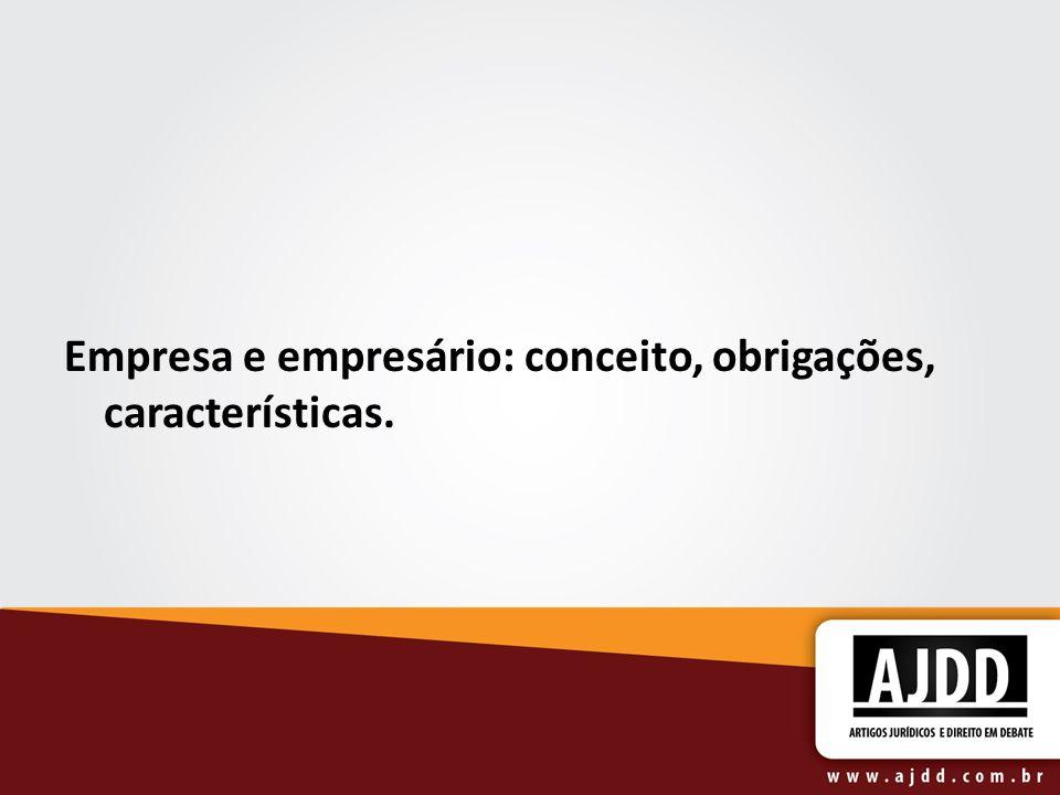 Empresa e empresário: conceito, obrigações, características.