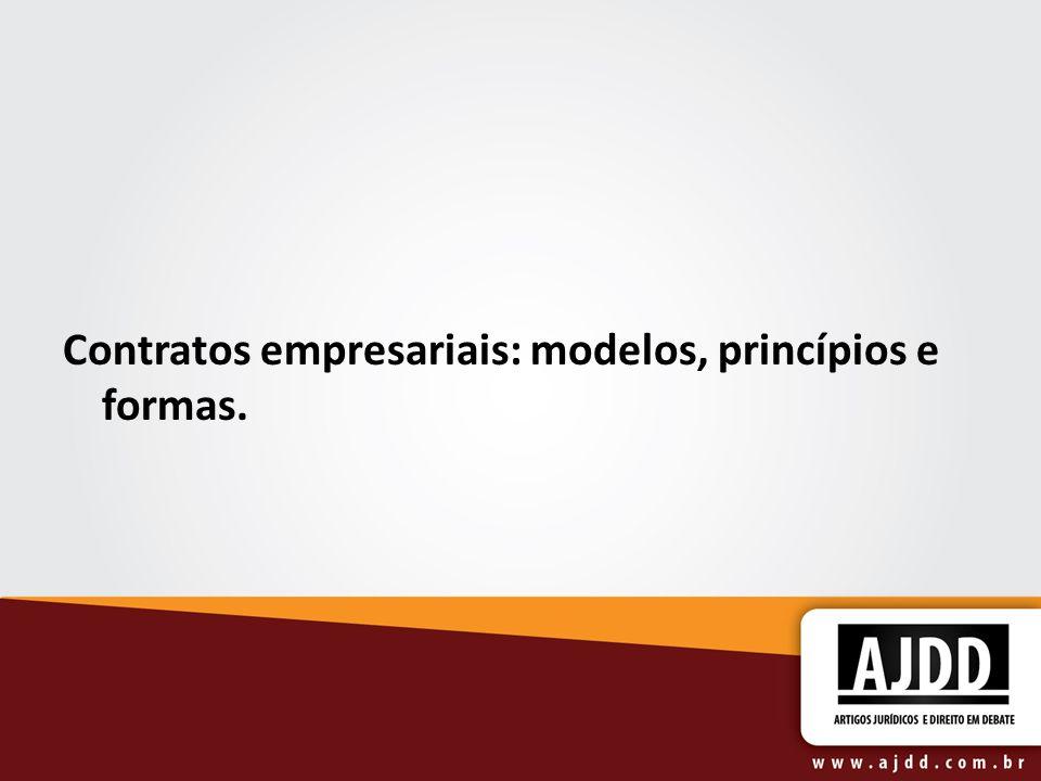 Contratos empresariais: modelos, princípios e formas.