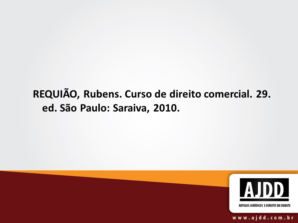 REQUIÃO, Rubens. Curso de direito comercial. 29. ed