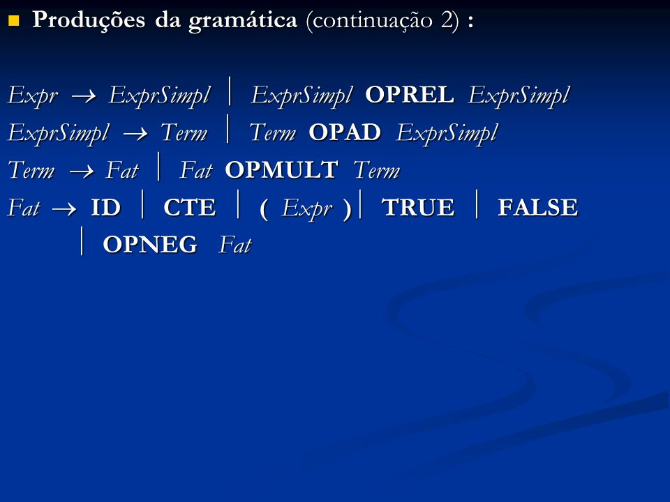 Produções da gramática (continuação 2) :