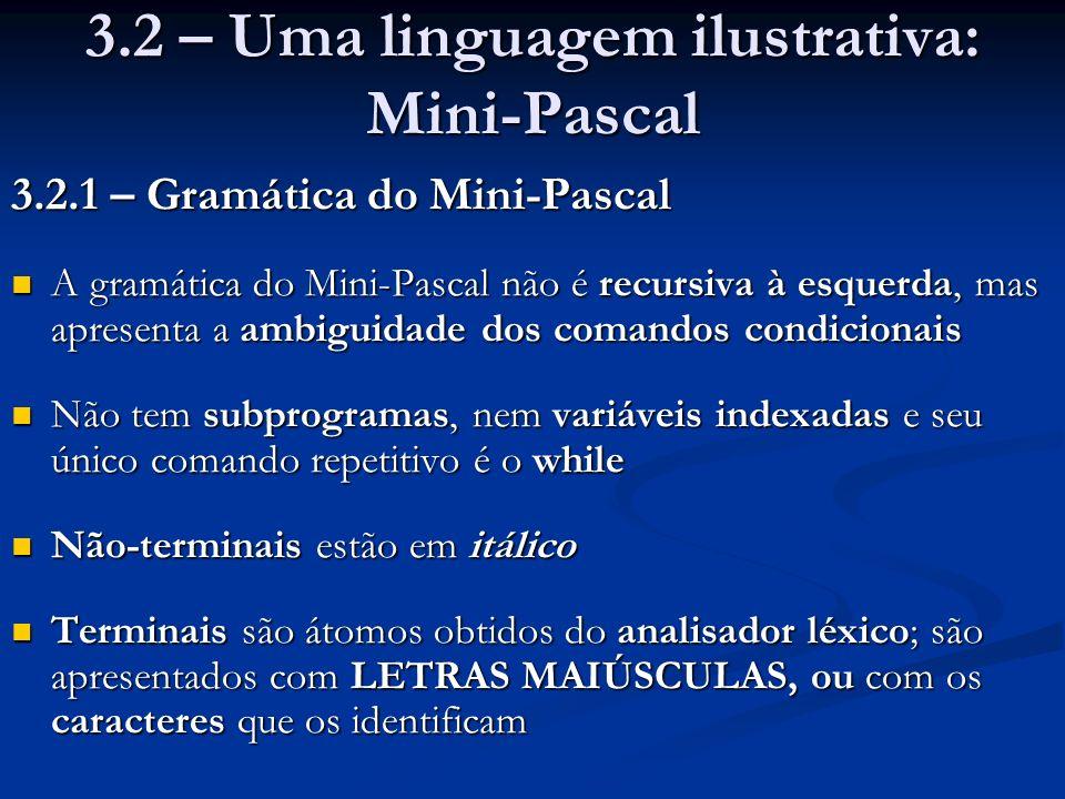 3.2 – Uma linguagem ilustrativa: Mini-Pascal