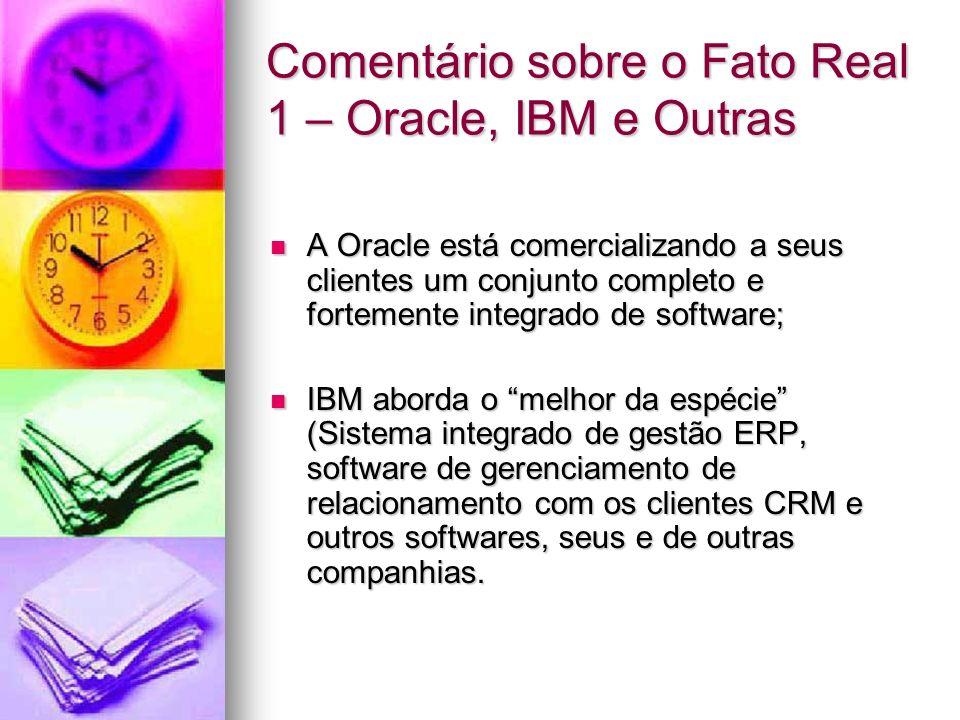 Comentário sobre o Fato Real 1 – Oracle, IBM e Outras