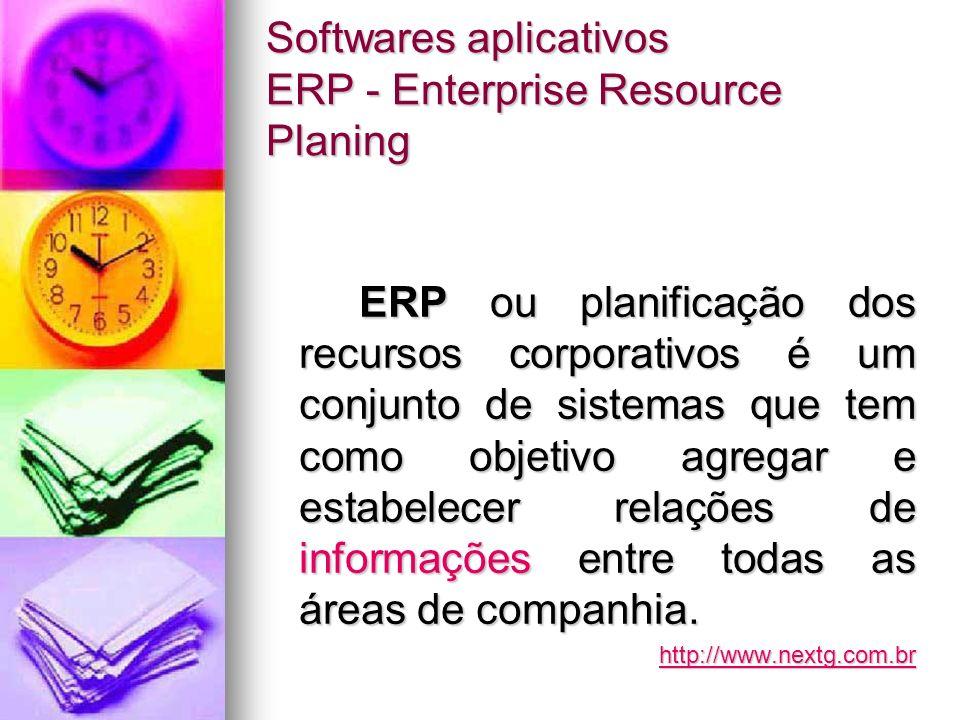 Softwares aplicativos ERP - Enterprise Resource Planing