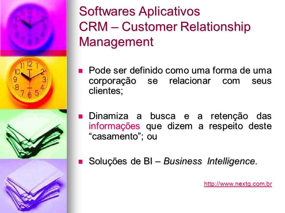 Softwares Aplicativos CRM – Customer Relationship Management