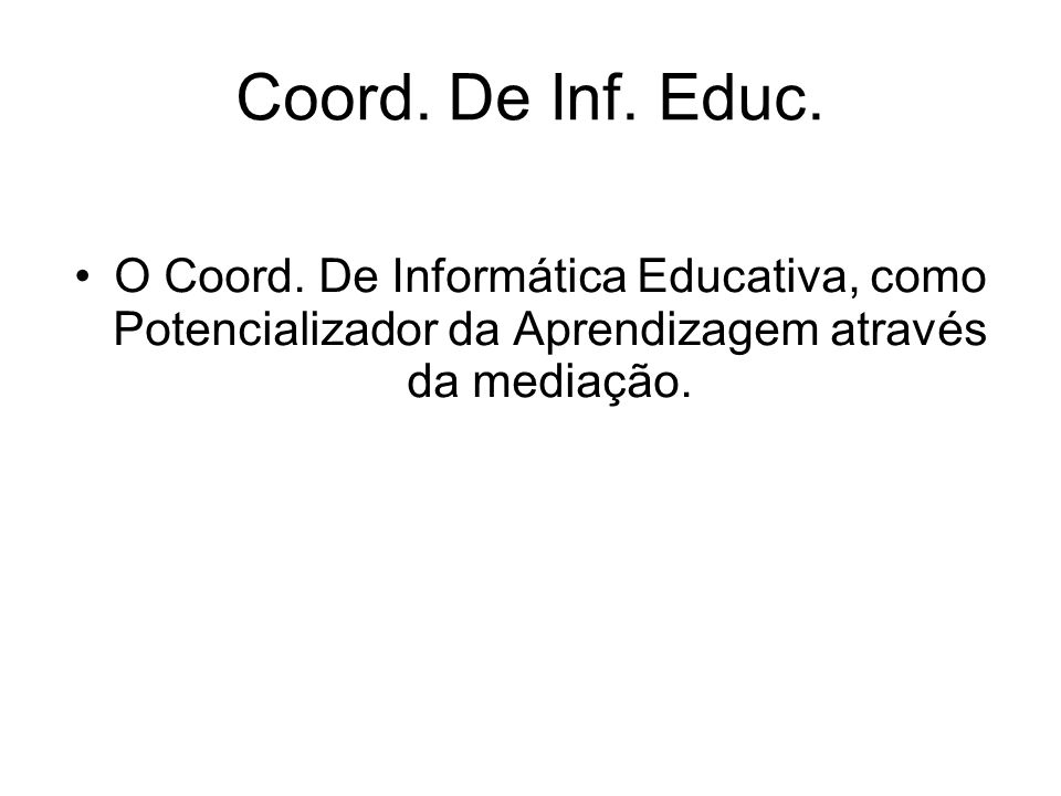 Coord. De Inf. Educ. O Coord.