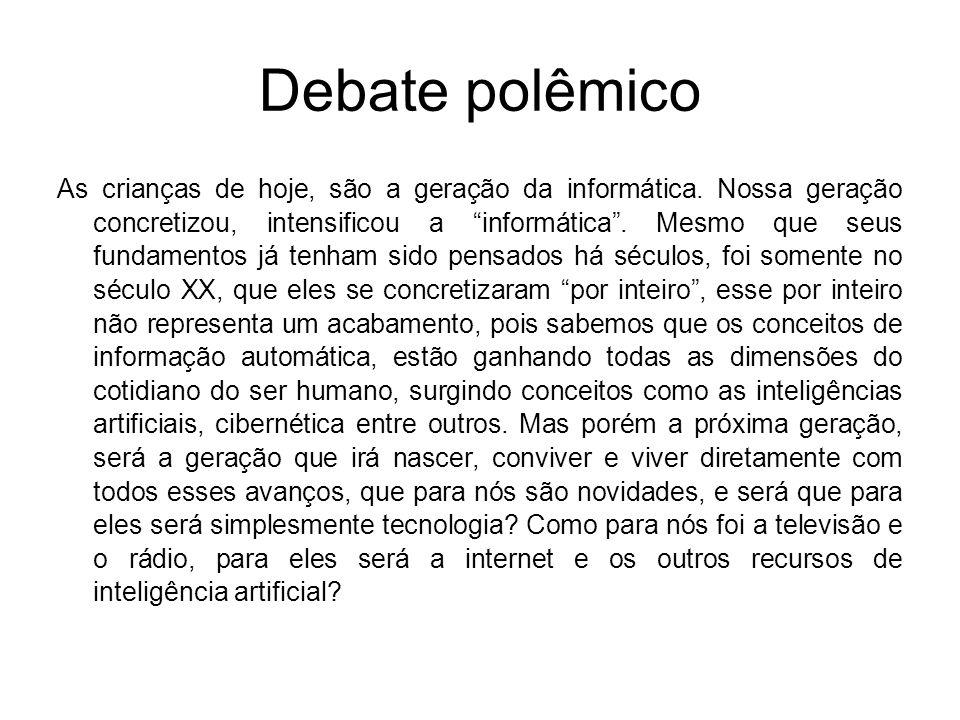 Debate polêmico