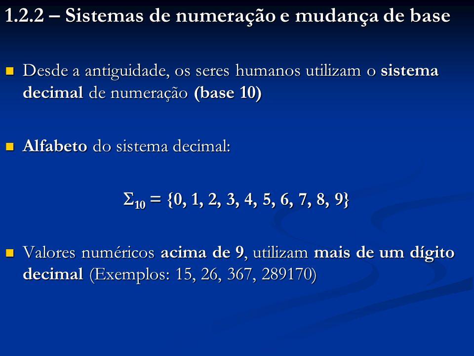 1.2.2 – Sistemas de numeração e mudança de base