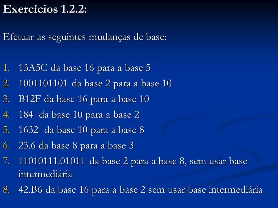 Exercícios 1.2.2: Efetuar as seguintes mudanças de base: