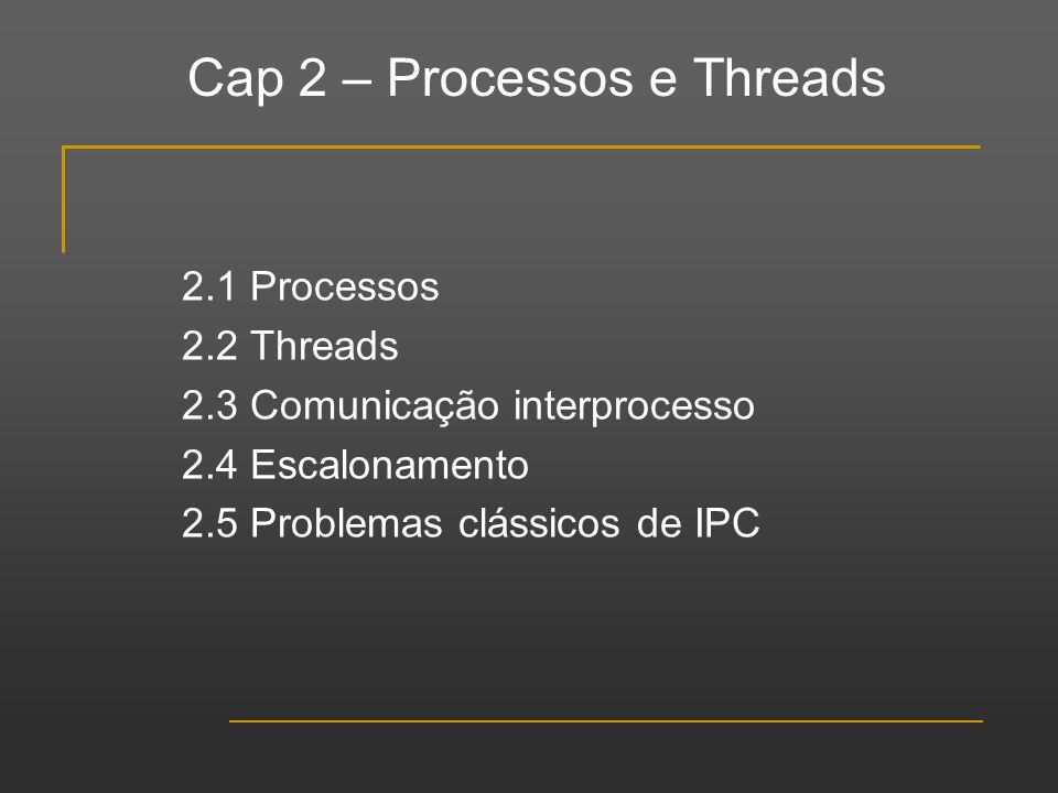 Cap 2 – Processos e Threads