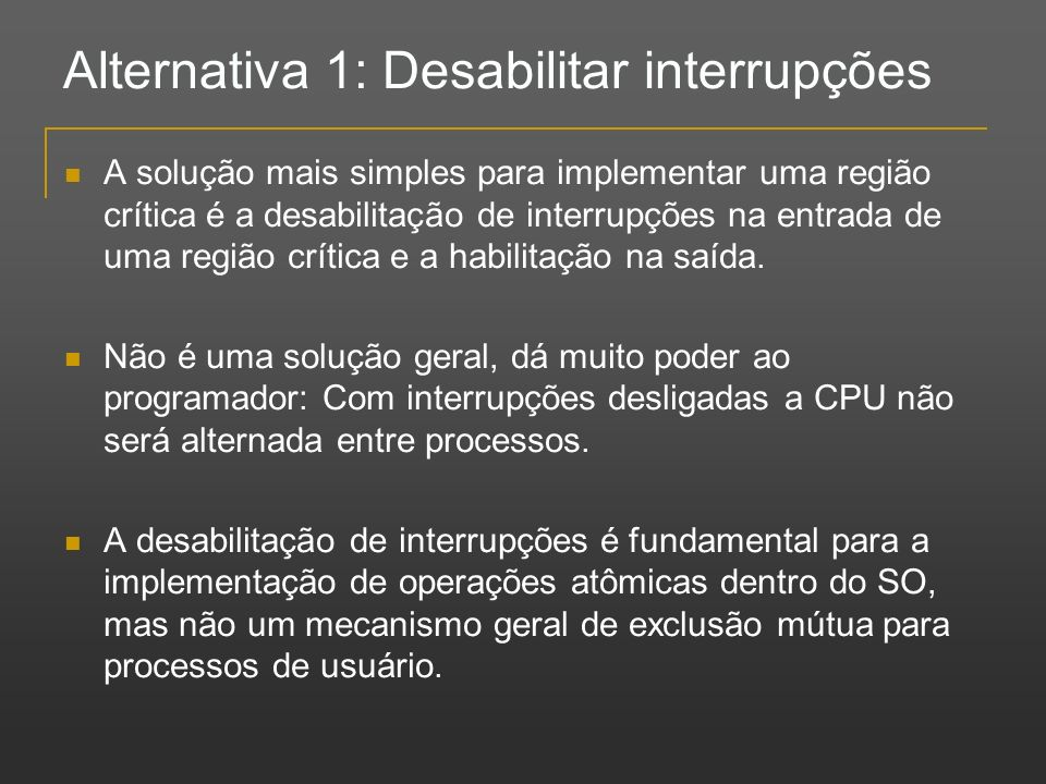 Alternativa 1: Desabilitar interrupções