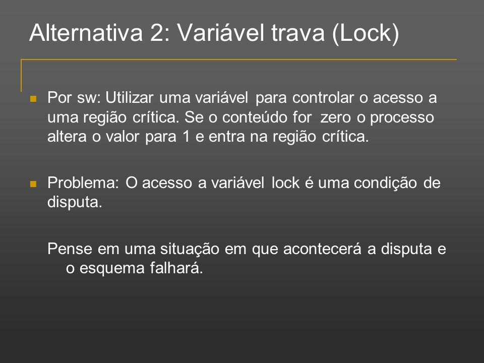 Alternativa 2: Variável trava (Lock)