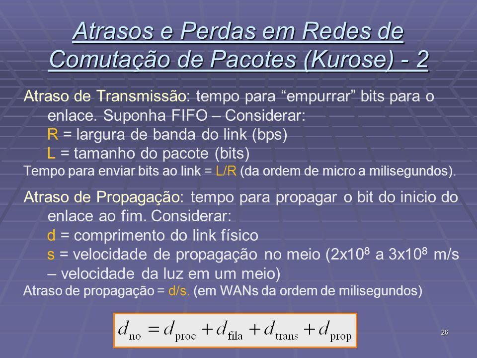 Atrasos e Perdas em Redes de Comutação de Pacotes (Kurose) - 2
