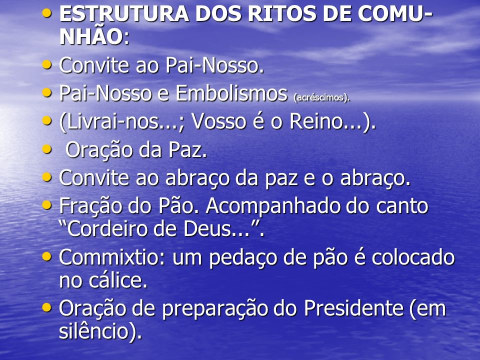 ESTRUTURA DOS RITOS DE COMU-NHÃO: