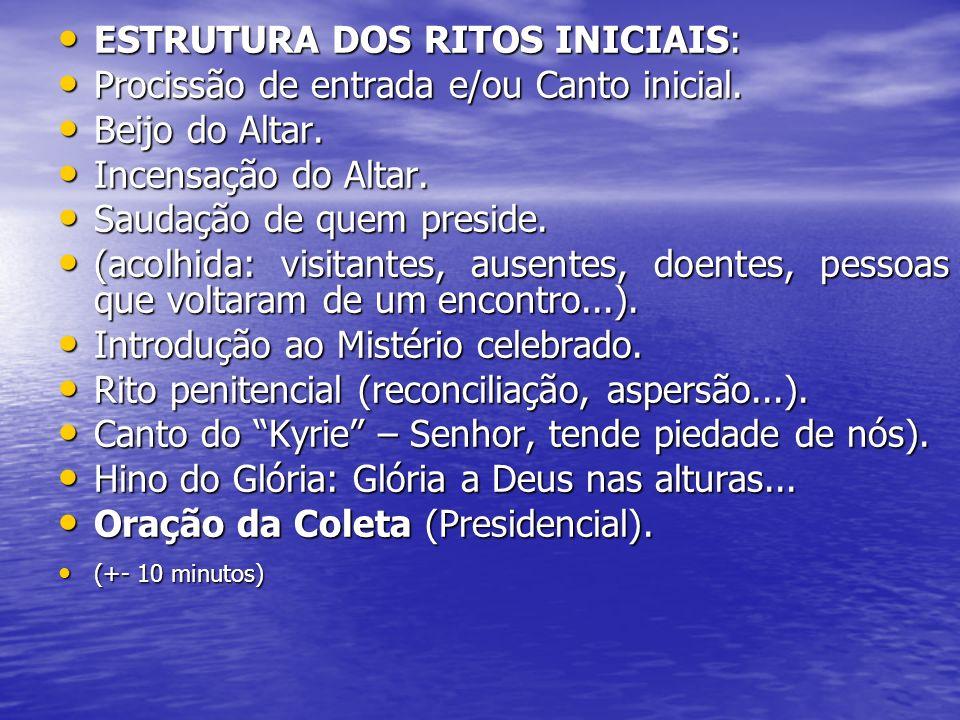ESTRUTURA DOS RITOS INICIAIS: Procissão de entrada e/ou Canto inicial.