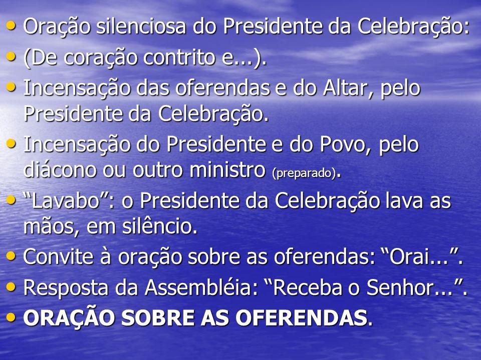 Oração silenciosa do Presidente da Celebração: