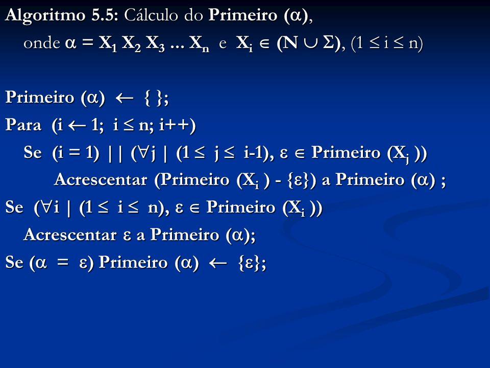 Algoritmo 5.5: Cálculo do Primeiro (),