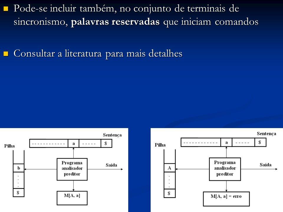 Pode-se incluir também, no conjunto de terminais de sincronismo, palavras reservadas que iniciam comandos