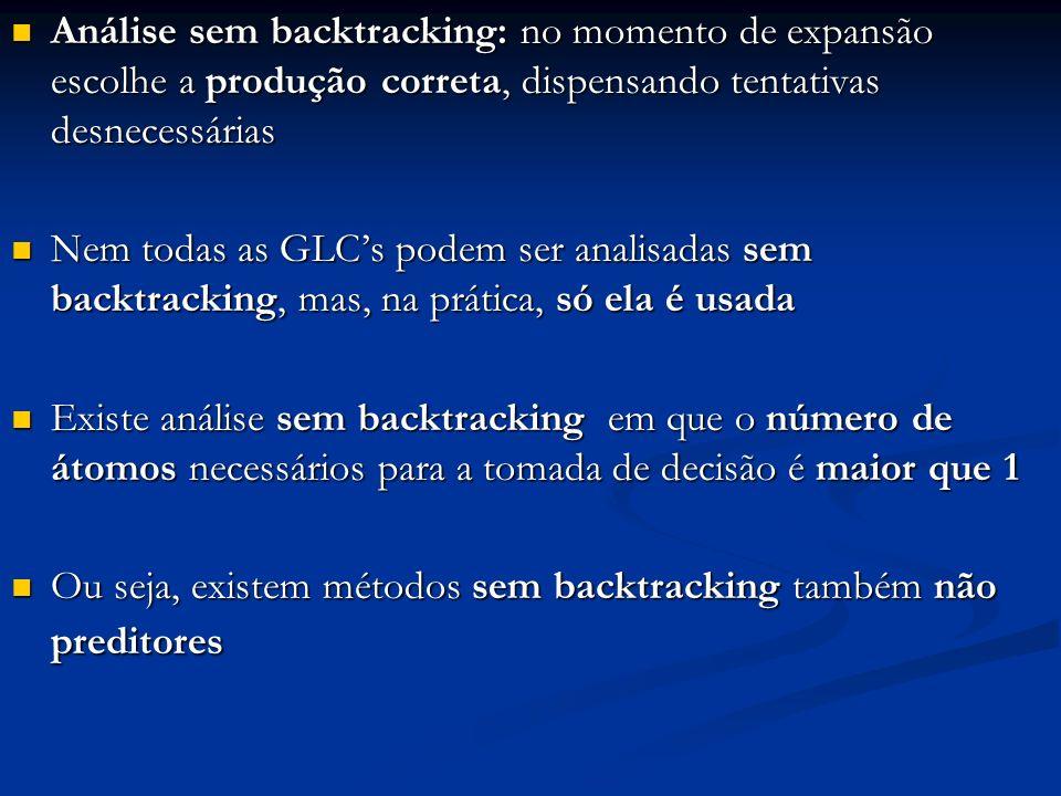 Análise sem backtracking: no momento de expansão escolhe a produção correta, dispensando tentativas desnecessárias
