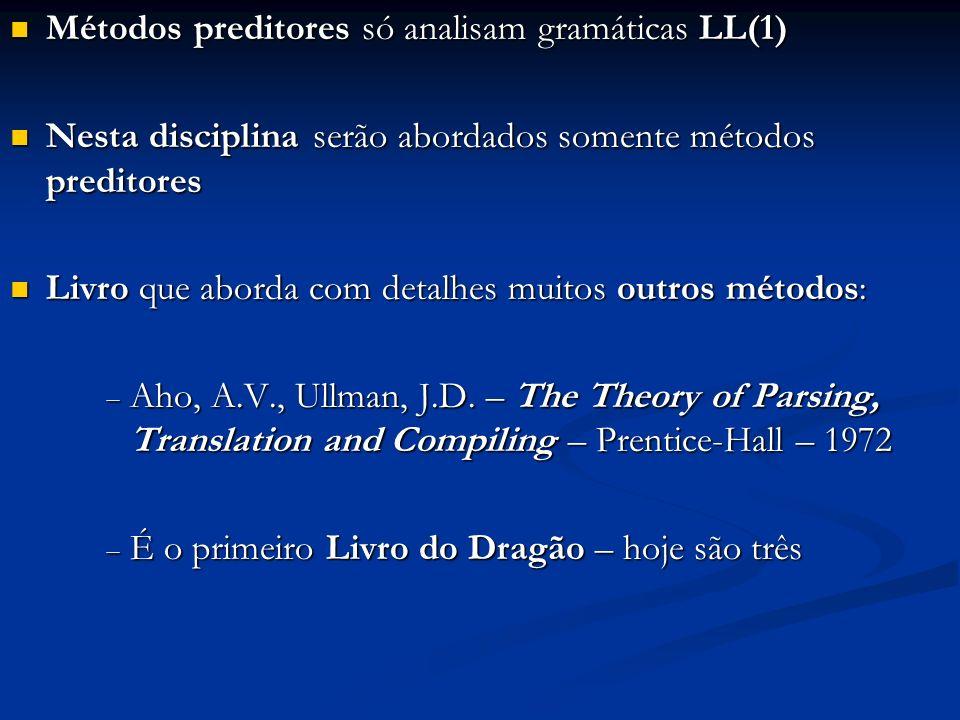 Métodos preditores só analisam gramáticas LL(1)