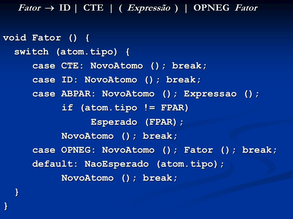 Fator  ID | CTE | ( Expressão ) | OPNEG Fator