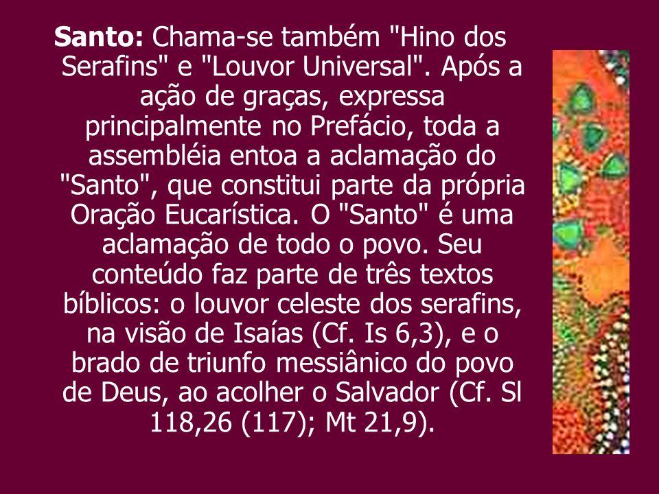 Santo: Chama-se também Hino dos Serafins e Louvor Universal