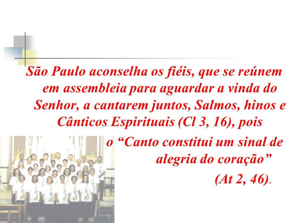 o Canto constitui um sinal de alegria do coração