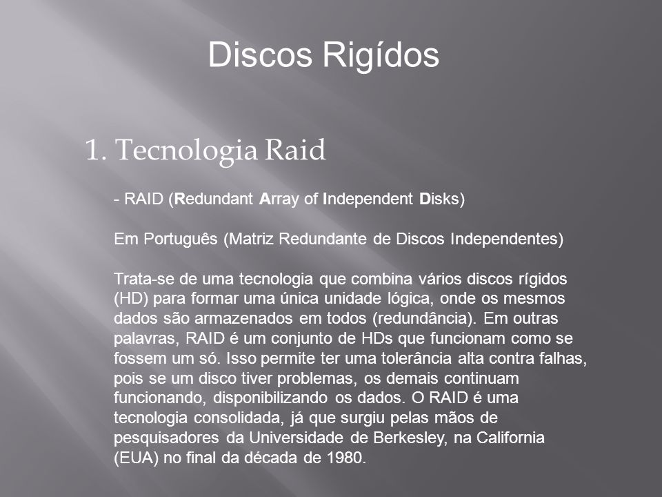 Discos Rigídos 1. Tecnologia Raid