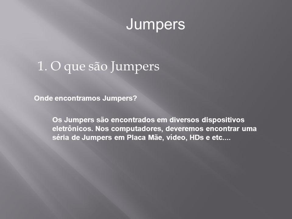 Jumpers 1. O que são Jumpers Onde encontramos Jumpers