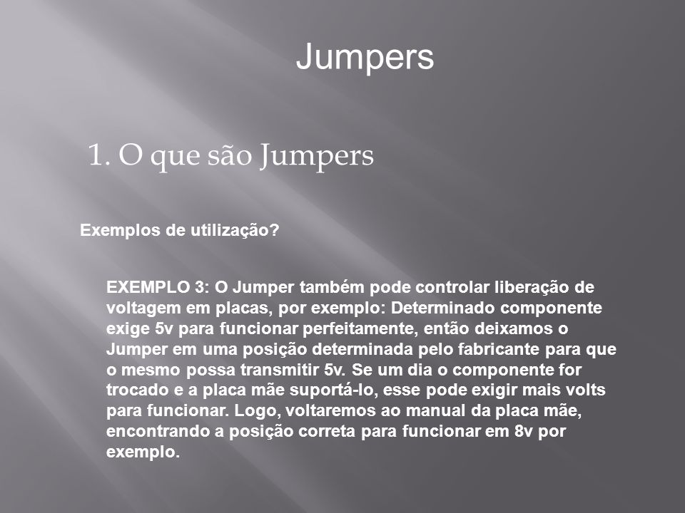 Jumpers 1. O que são Jumpers Exemplos de utilização
