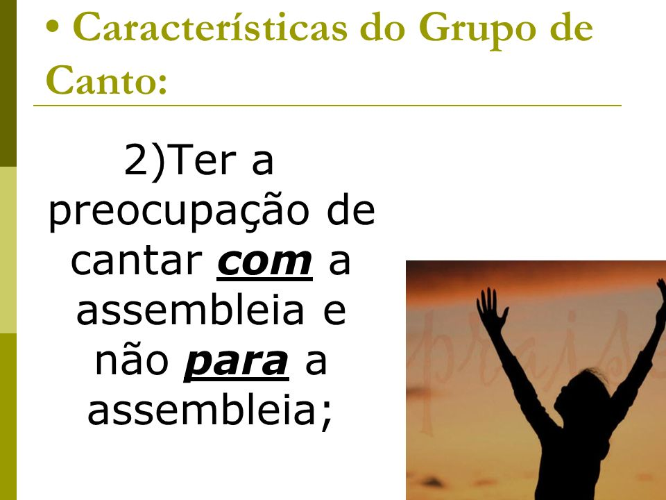 • Características do Grupo de Canto: