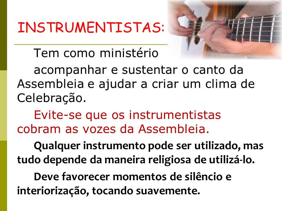 INSTRUMENTISTAS: Tem como ministério
