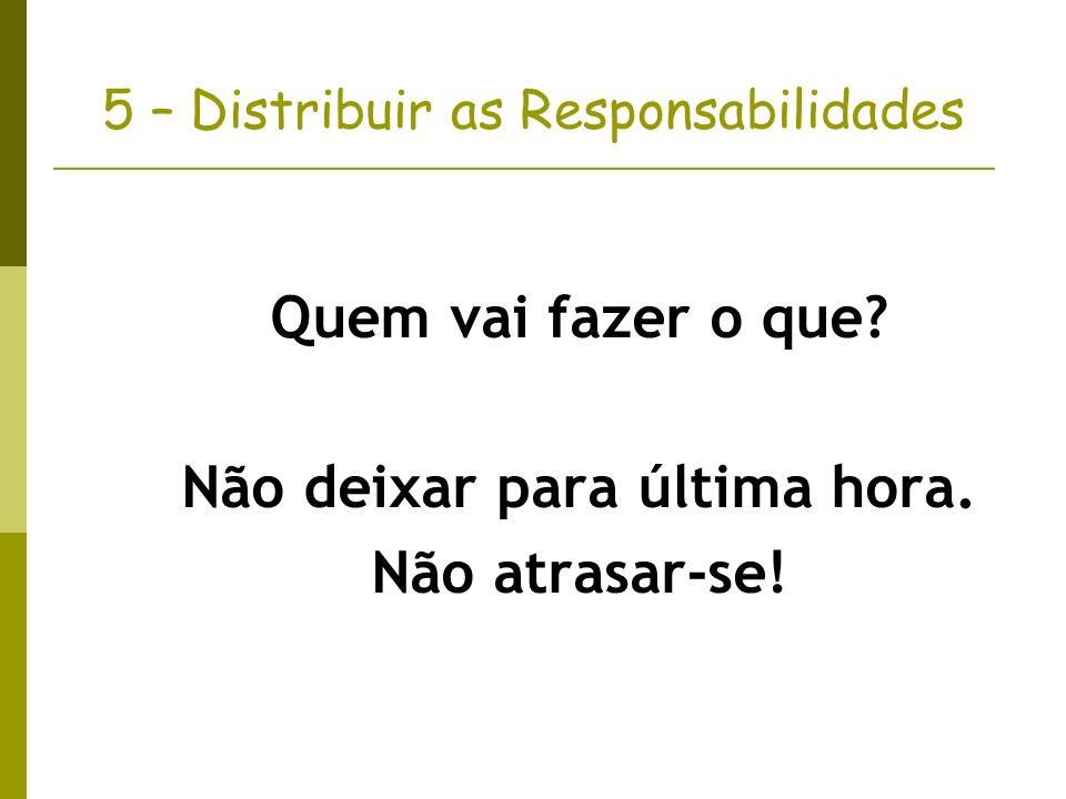 5 – Distribuir as Responsabilidades