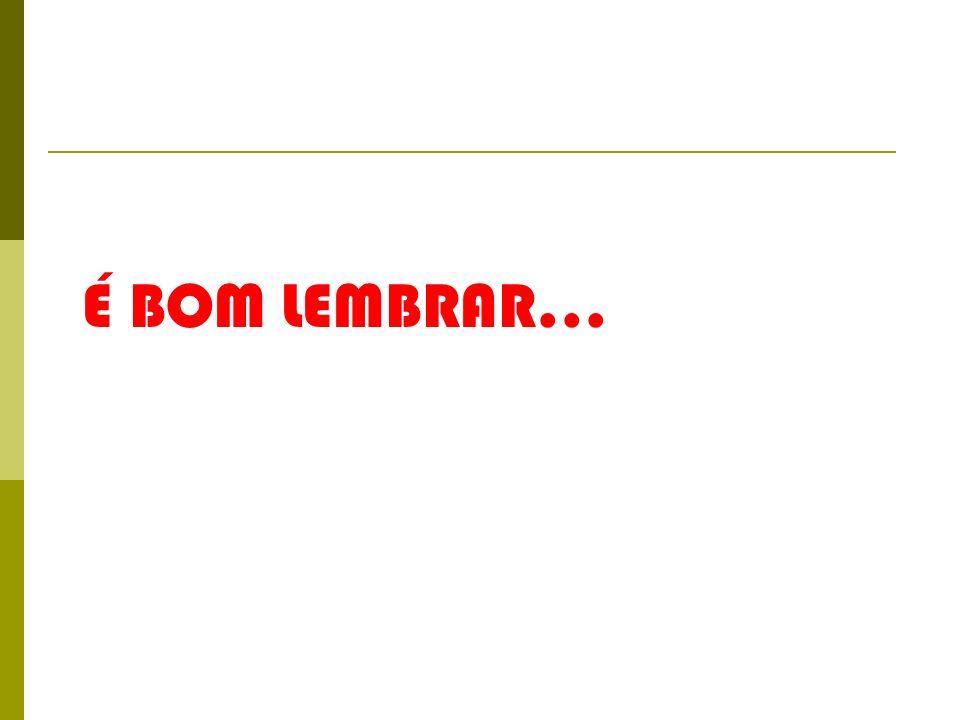 É BOM LEMBRAR...