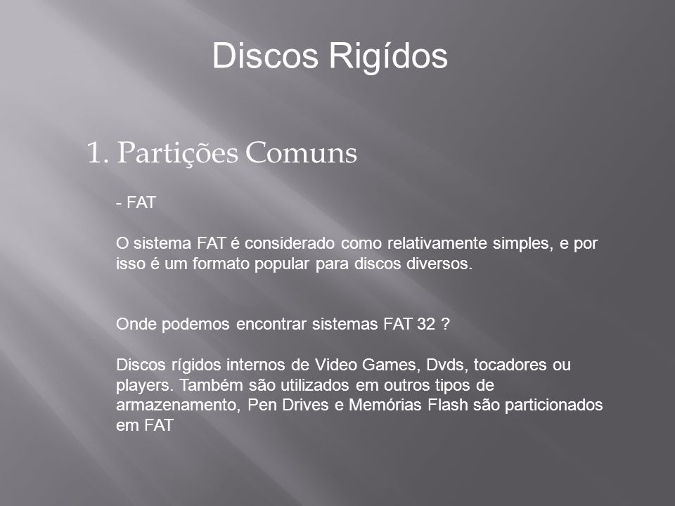 Discos Rigídos 1. Partições Comuns - FAT