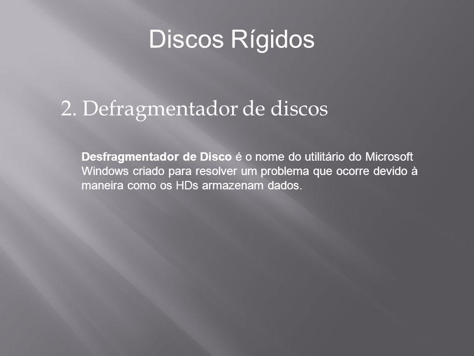 Discos Rígidos 2. Defragmentador de discos