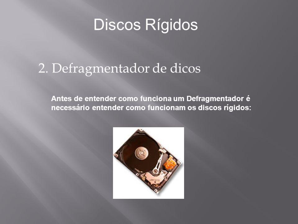 Discos Rígidos 2. Defragmentador de dicos