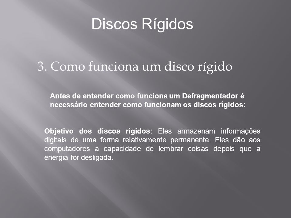 Discos Rígidos 3. Como funciona um disco rígido