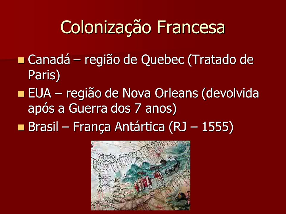 Colonização Francesa Canadá – região de Quebec (Tratado de Paris)